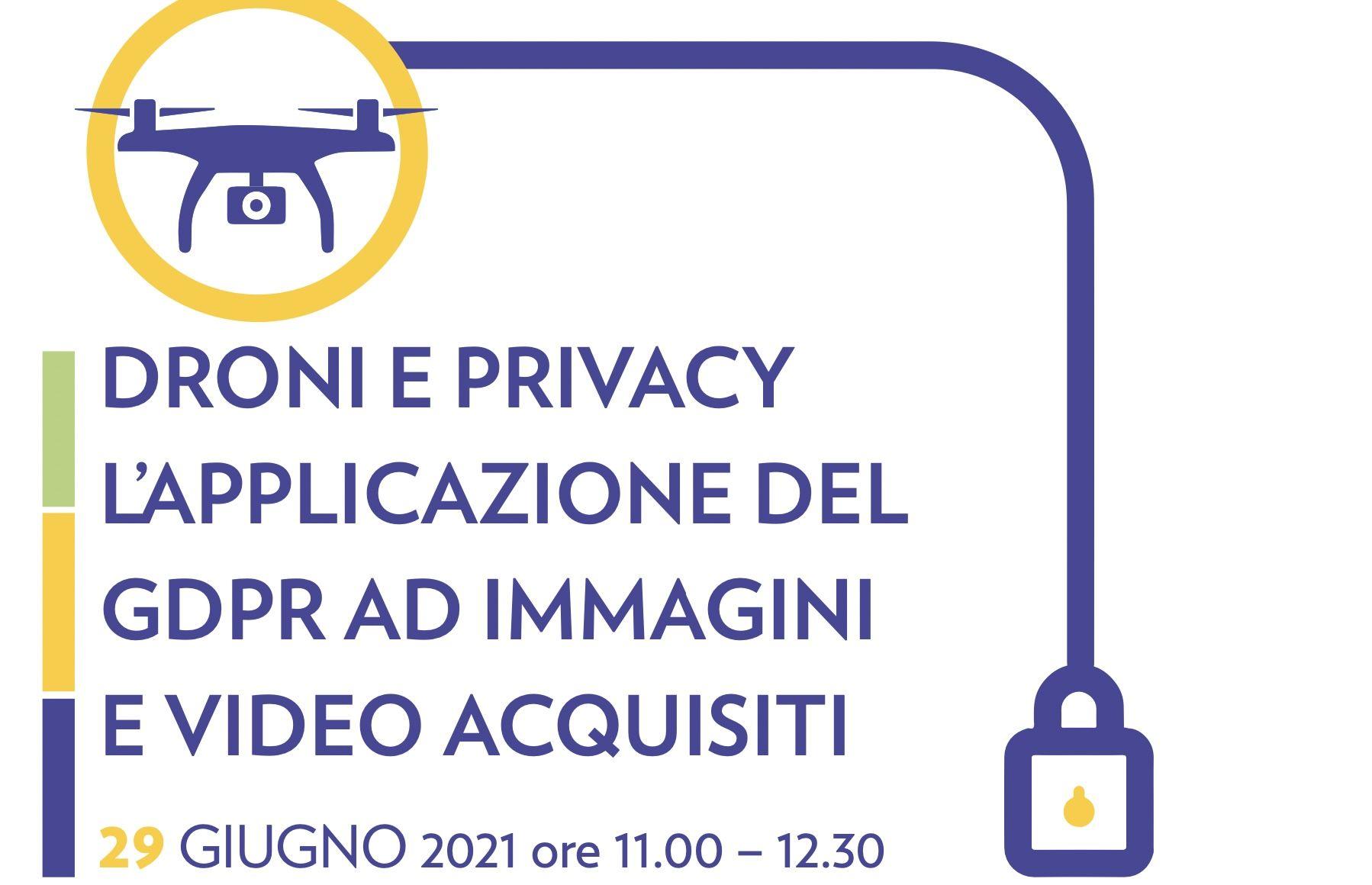 Droni e Privacy: webinar gratuito sulle applicazioni del GDPR per le immagini acquisite dai droni
